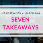 7 Newsrewired takeaways